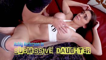 Ashly Anderson (Submissive Daughter) [720p]