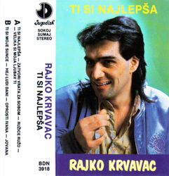 Rajko Krvavac 1991 - Ti si najlepsa 53719194_Rajko_Krvavac_1991-a